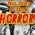 Monster Mash: True Tales of Dating Horror!