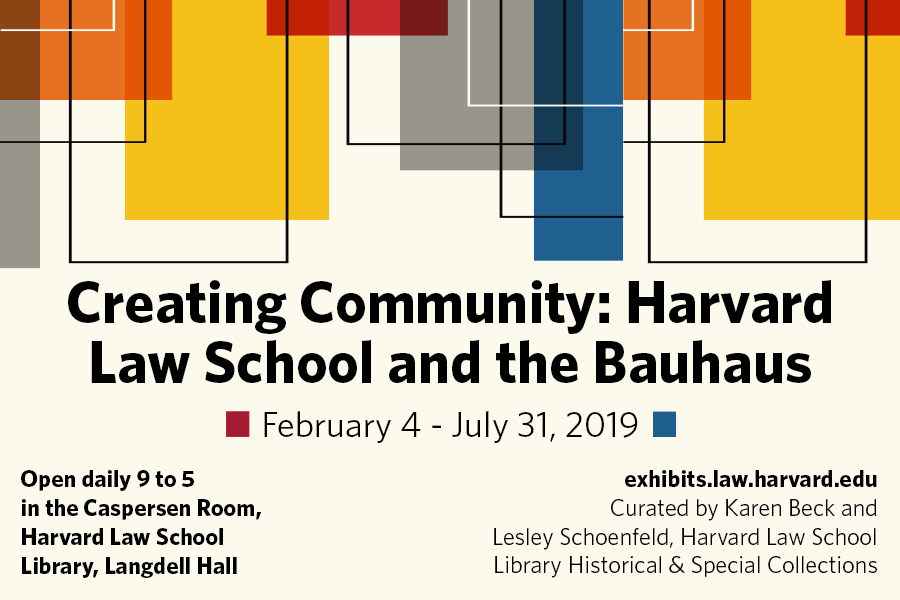 Creating Community: Harvard Law School and the Bauhaus