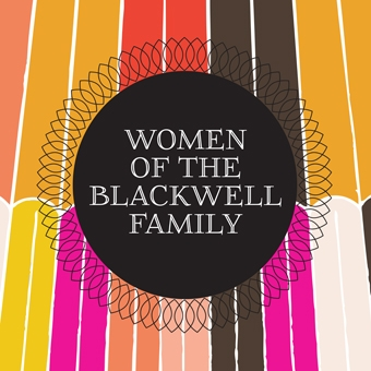 Women of the Blackwell Family: Resilience and Change