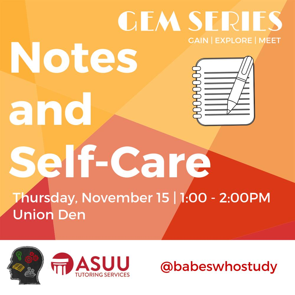 GEM Series: Notes and Self Care