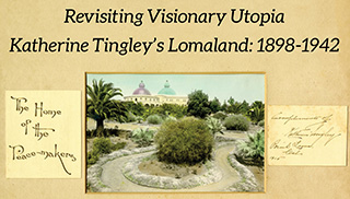 Revisiting Visionary Utopia: Katherine Tingley's Lomaland, 1898-1942