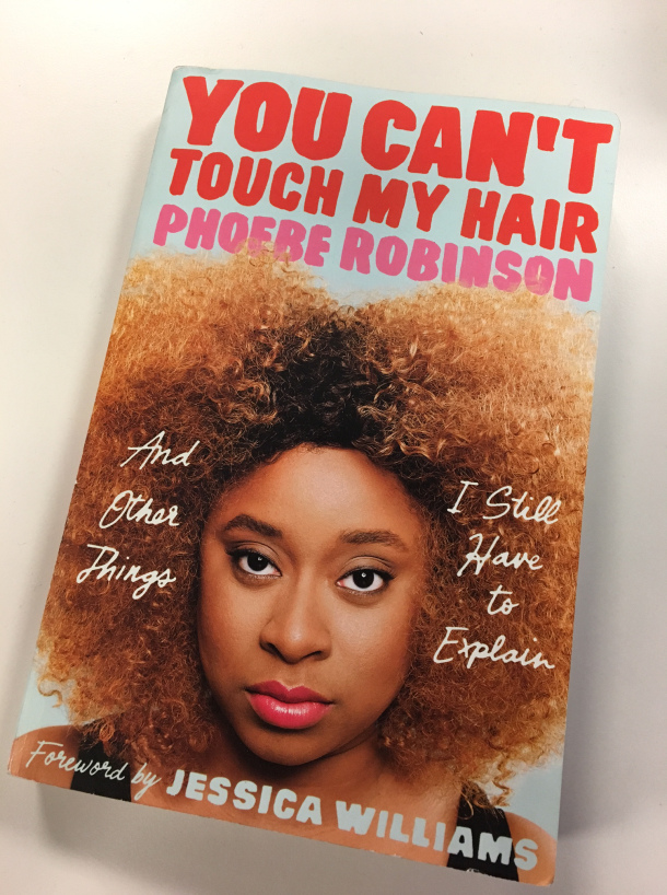 Adult Book Discussion: You Can't Touch My Hair by Phoebe Robinson