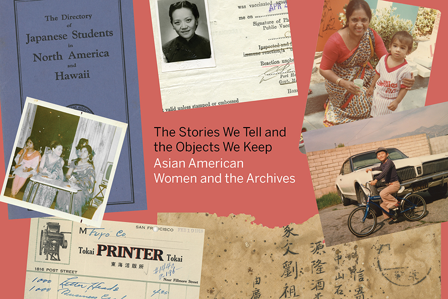 The Stories We Tell and the Objects We Keep: Asian American Women and the Archives