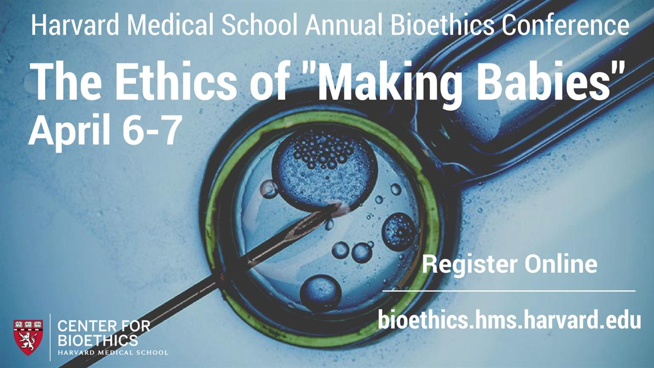 Bioethics Conference: The Ethics of 'Making Babies'