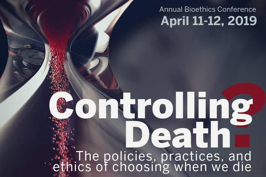 Controlling Death? The policies, practices, and ethics of choosing when we die