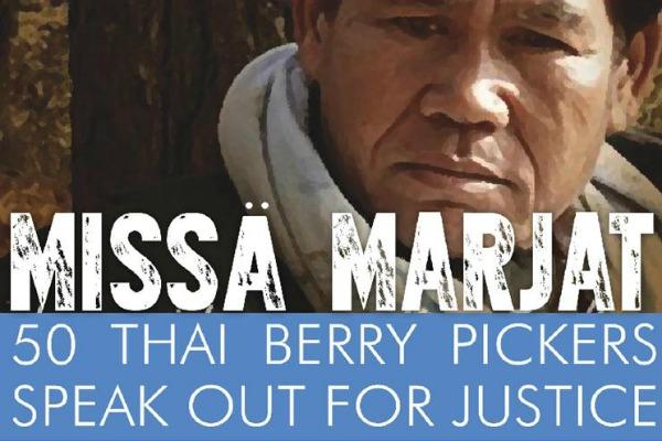 Film Screening | 'Missä Marjat: 50 Thai Berry Pickers Speak Out For Justice'