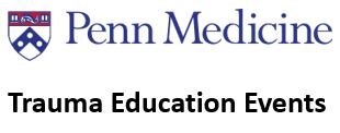 Trauma Education Events - Penn Medicine