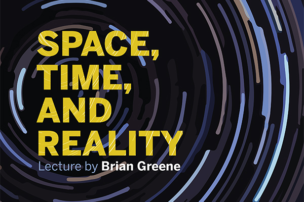 Space, Time, and Reality: A Lecture by Brian Greene