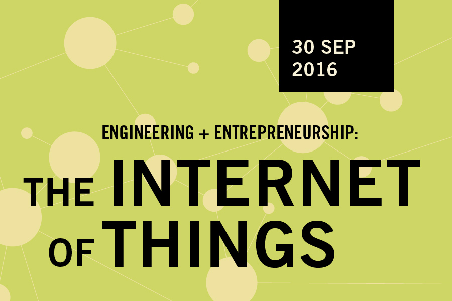 Engineering & Entrepreneurship: The Internet of Things