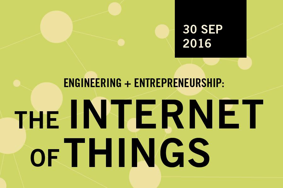 Engineering & Entrepreneurship: The Internet of Things