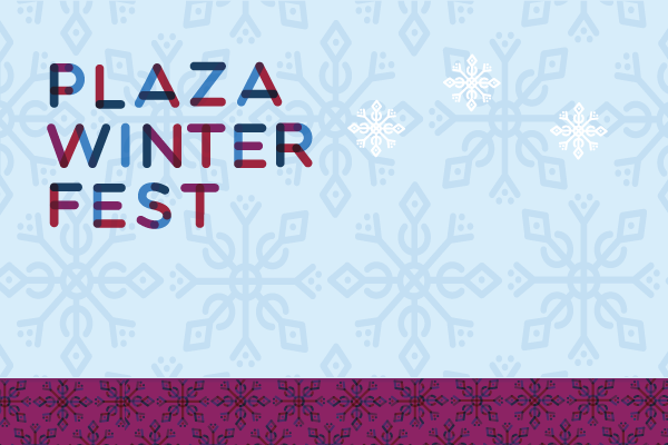 Plaza WinterFest Offical Kickoff Party