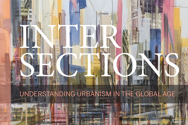 Intersections: Understanding Urbanism in the Global Age
