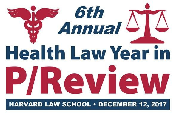 Sixth Annual Health Law Year in P/Review