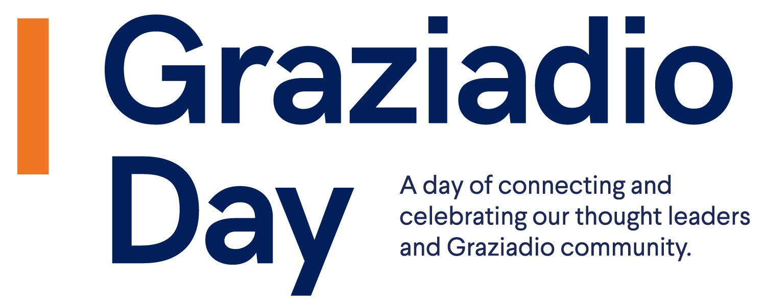 Graziadio Day -- a day of connecting and celebrating our thought leaders and the Graziadio Community