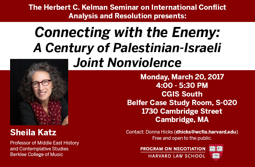 "Kelman Seminar: ""Connecting with the Enemy: A Century of Palestinian-Israeli Joint Nonviolence"""