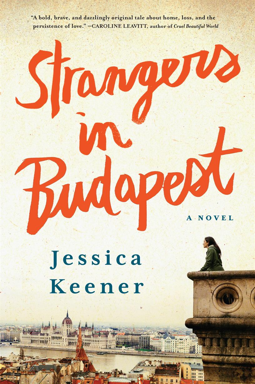 jessica keener author of strangers in budapest moderated by author risa miller