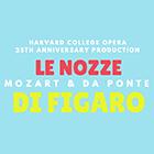 Harvard College Opera presents Le Nozze di Figaro