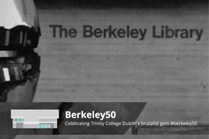 'Beyond the Berkeley: Ireland and the Sixties.'