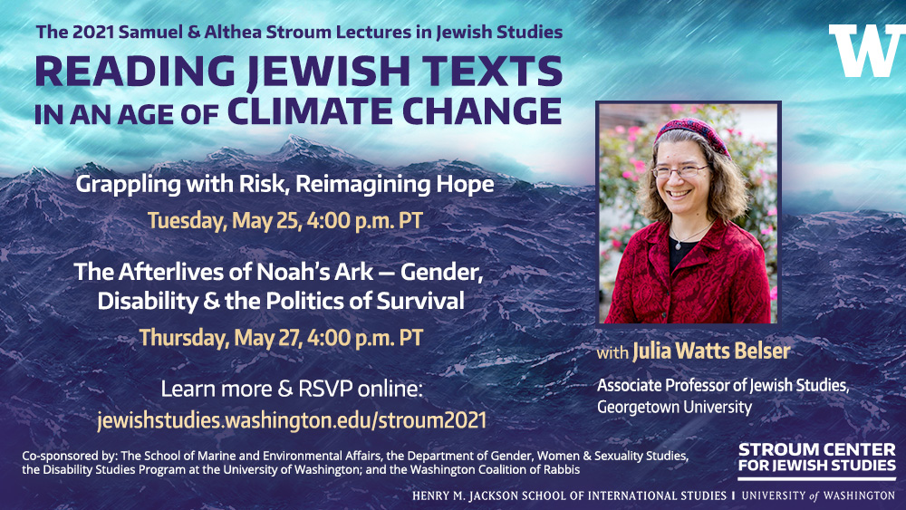 STROUM LECTURES IN JEWISH STUDIES 2021 | Reading Jewish Texts in an Age of Climate Change: Grappling with Risk, Reimagining Hope