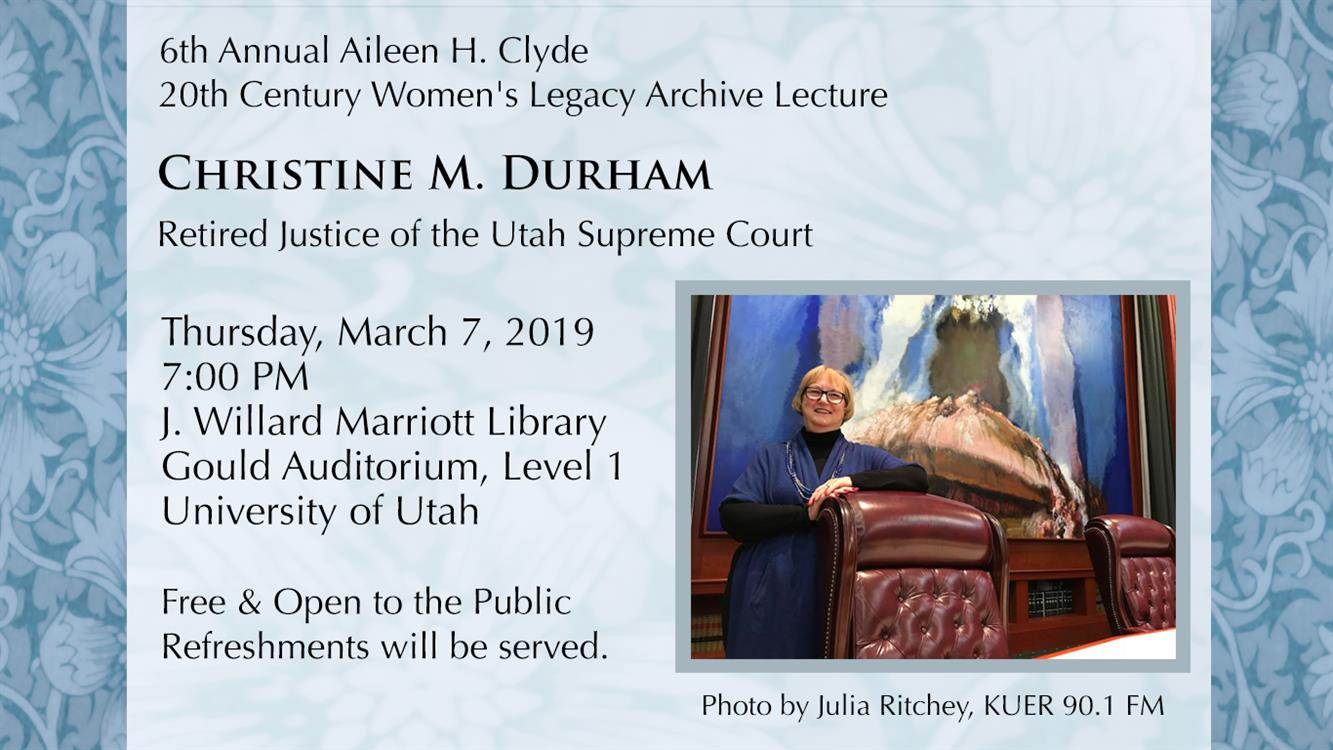 Christine M. Durham - 6th Annual Aileen H. Clyde Lecture