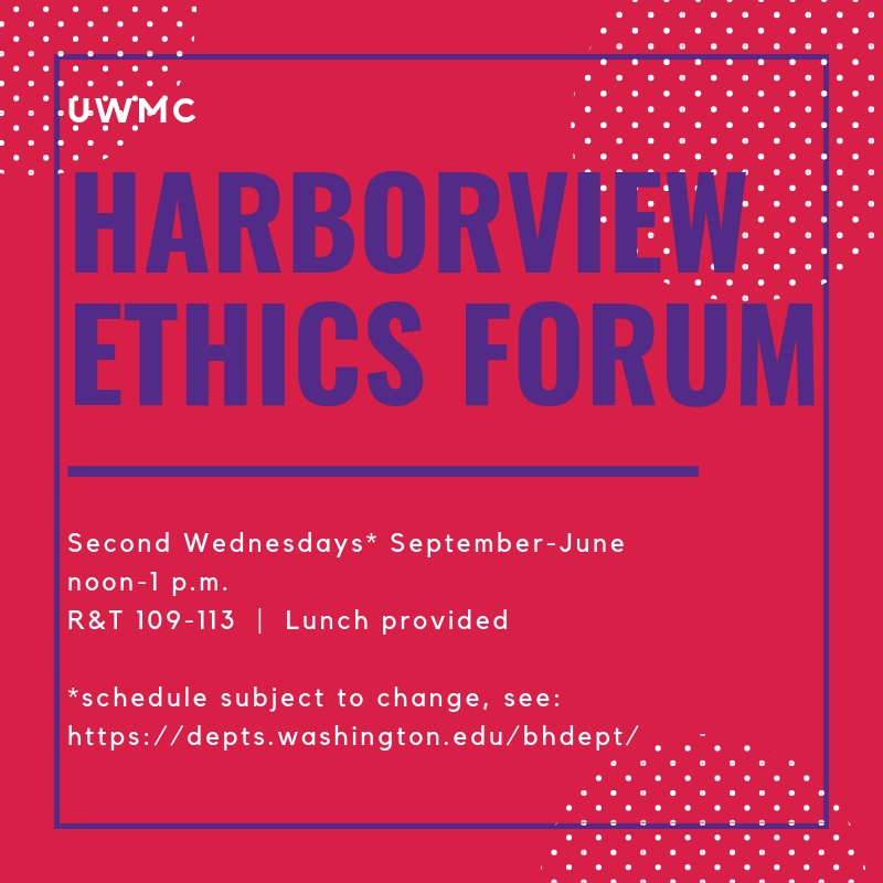 Harborview Ethics Forum: Ethics in Transplant Medicine