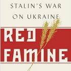 Holodomor Reconsidered: The Bolshevik Revolution and the Ukrainian Famine