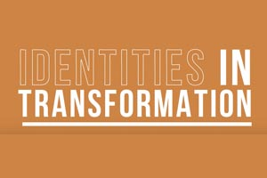 Identities in Transformation Research Theme Townhall
