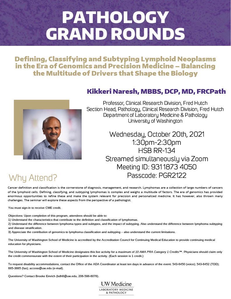 Pathology Grand Rounds: Kikkeri Naresh, MBBS, DCP, MD, FRCPath - Defining, Classifying and Subtyping Lymphoid Neoplasms in the Era of Genomics and Precision Medicine - Balancing the Multitude of Drivers that Shape the Biology