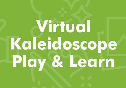 Virtual Kaleidoscope Play and Learn Group
