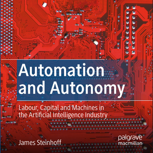 BOOK LAUNCH: Automation and Autonomy: Labour, Capital and Machines in the Artificial Intelligence Industry
