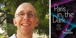 """Author Eric Smoodin: """"Paris in the Dark"""""""