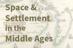 Space and Settlement in the Middle Ages