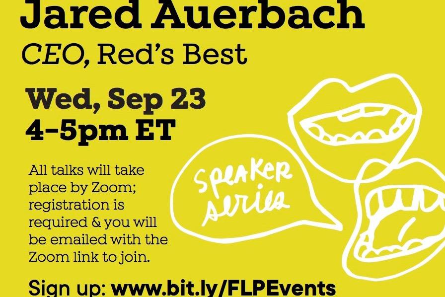 FLP Speaker Series: Jared Auerbach, CEO, Red's Best