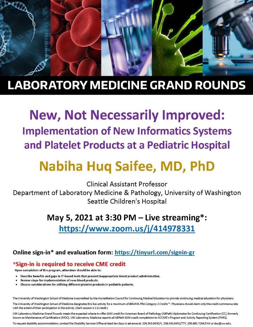 LabMed Grand Rounds: Nabiha Huq Saifee, MD, PhD - New, Not Necessarily Improved: Implementation of New Informatics Systems and Platelet Products at a Pediatric Hospital