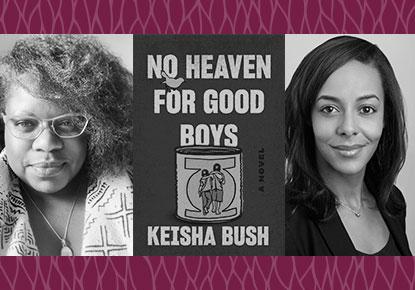 "Keisha Bush and Lisa Lucas discuss ""No Heaven for Good Boys"""