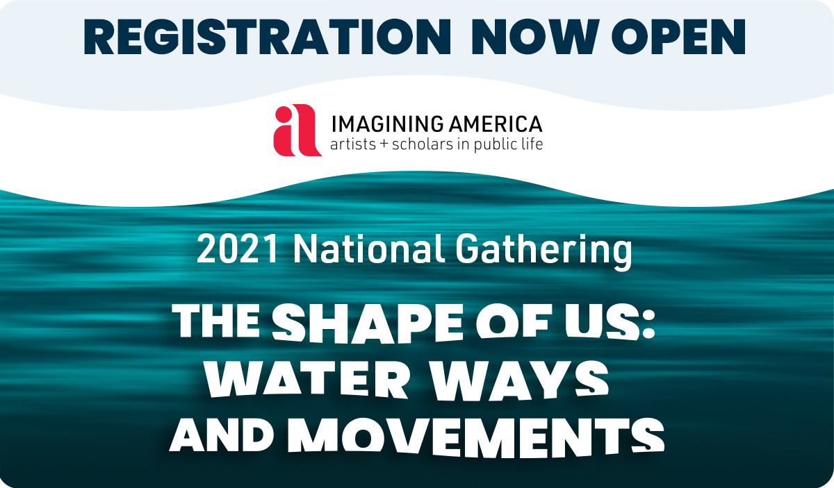 Imagining America 2021 National Gathering: The Shape of Us: Water Ways and Movements