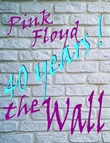 Pink Floyd's The Wall - 40th Anniversary