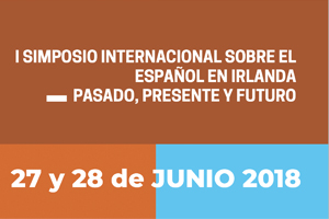 1st International Symposium on Spanish Language in Ireland: Past, Present, and Future