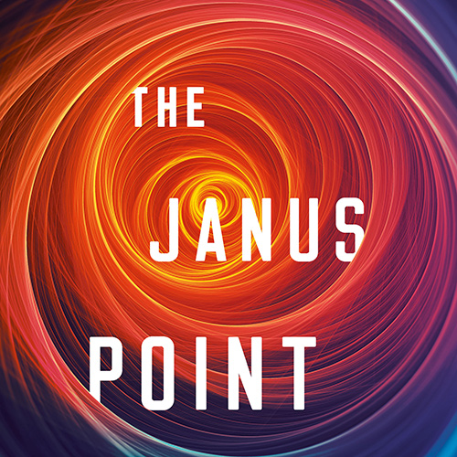 The Janus Point: A New Theory of Time, Order, and Chaos