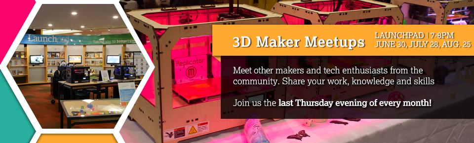 3D Maker MeetUps