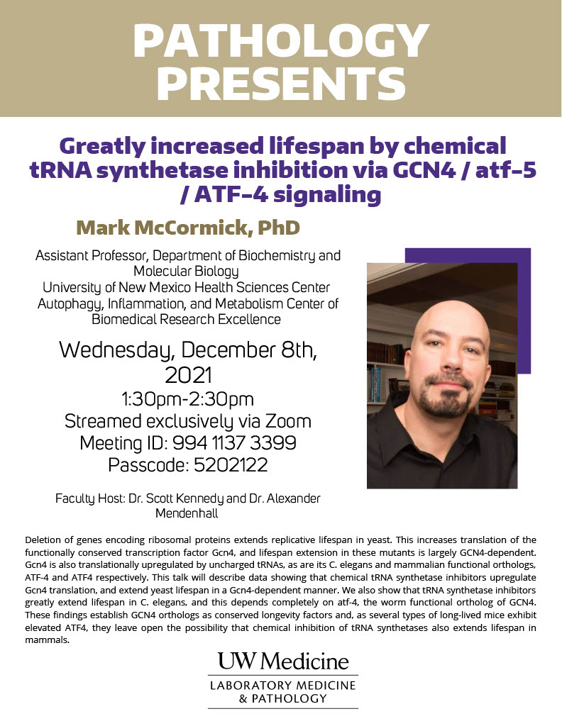 Pathology Presents: Mark McCormick, PhD - Greatly increased lifespan by chemical tRNA synthetase inhibition via GCN4 / atf-5 / ATF-4 signaling