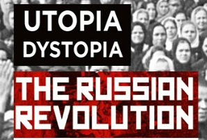 Utopia Dystopia: The Legacy of the Russian Revolution 100 Years On
