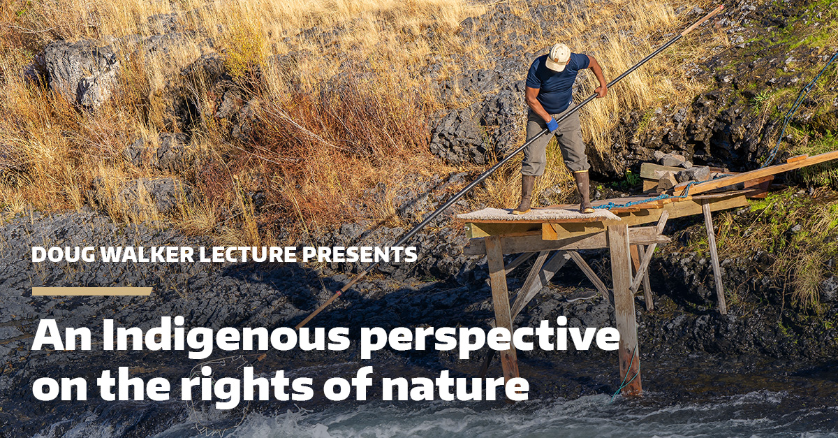 2021 Doug Walker Lecture: An Indigenous perspective on the rights of nature