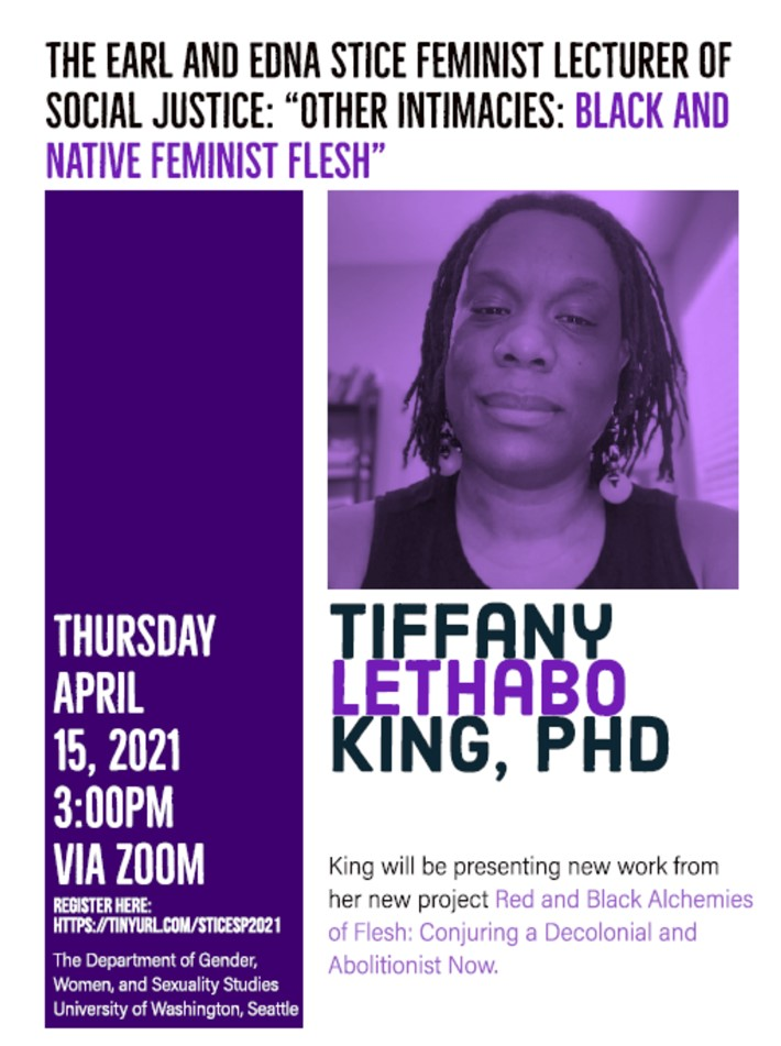 """Tiffany Lethabo King, Ph.D. - Stice Feminist Lecturer of Social Justice - """"Other Intimacies: Black and Native Feminist Flesh"""""""