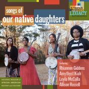 Musical Crossroads: Our Native Daughters