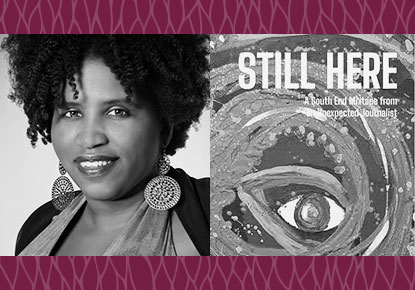 Reagan E.J. Jackson discusses Still Here - A South End Mixtape from an Unexpected Journalist