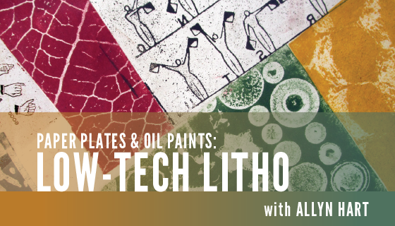 Paper Plates & Oil Paints: Low-tech Litho Workshop