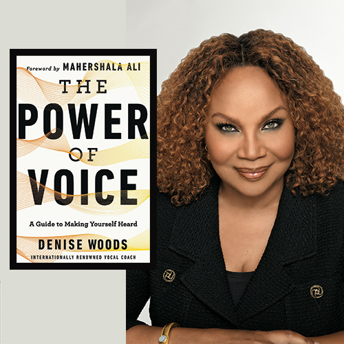 The Power of Voice: Vocal Coach Denise Woods on Making Yourself Heard