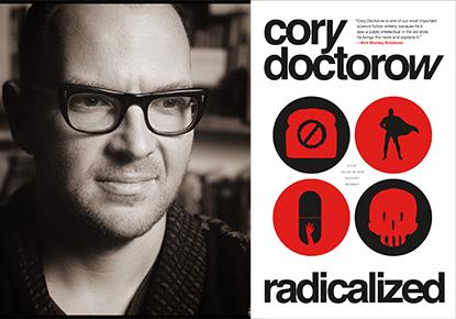 "Cory Doctorow discusses ""Radicalized"""