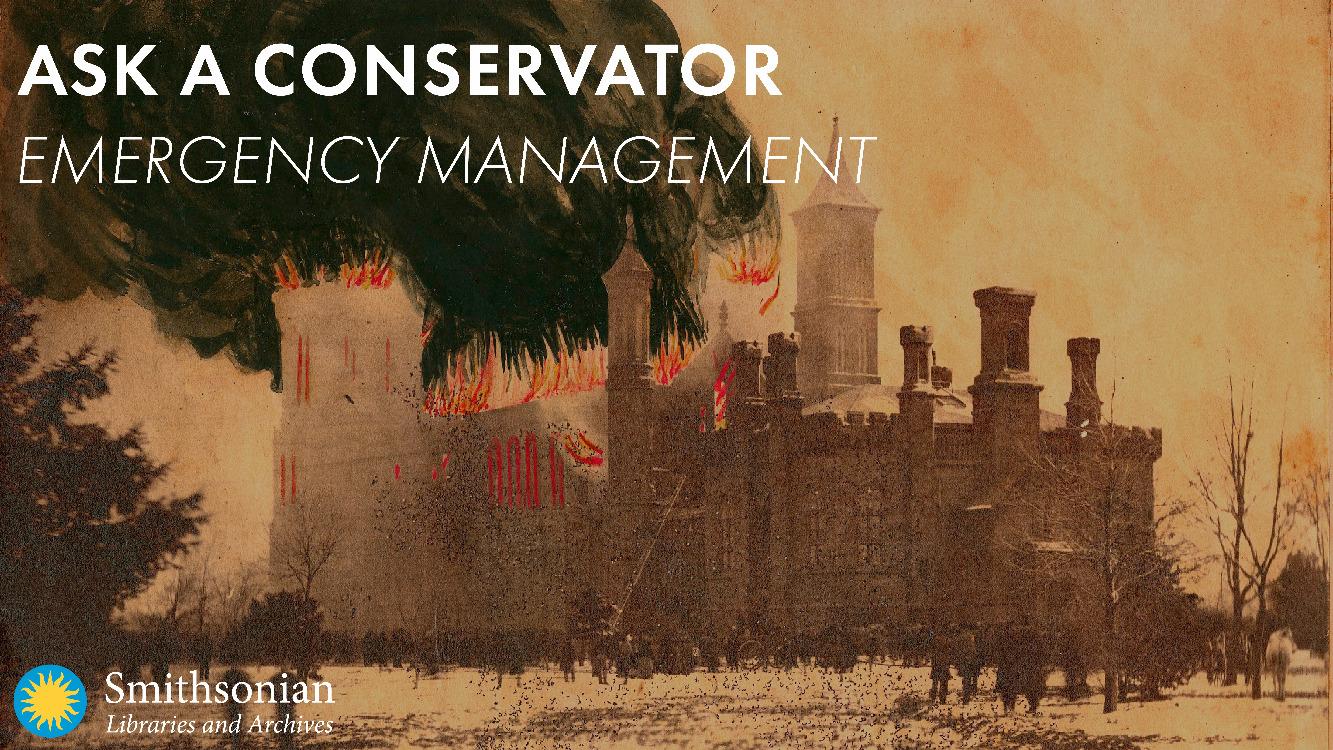 Ask a Conservator: Emergency Management